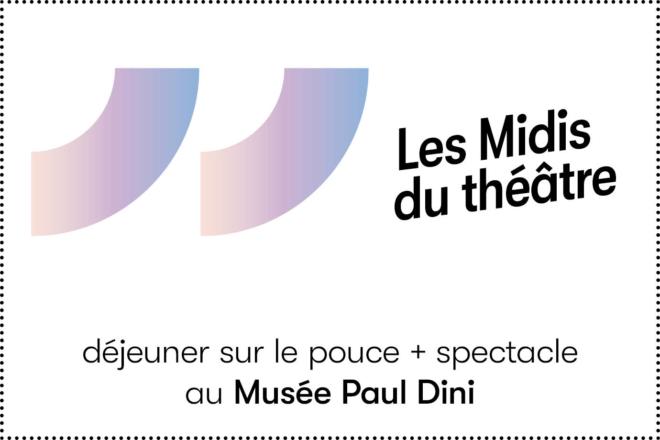 Les Midis du théâtre au Musée Paul Dini