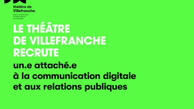 Le théâtre de Villefranche recrute un.e attaché.e àla communication digitale etaux relations publiques